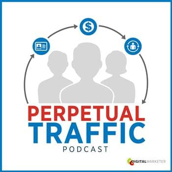 perpetual traffic podcast